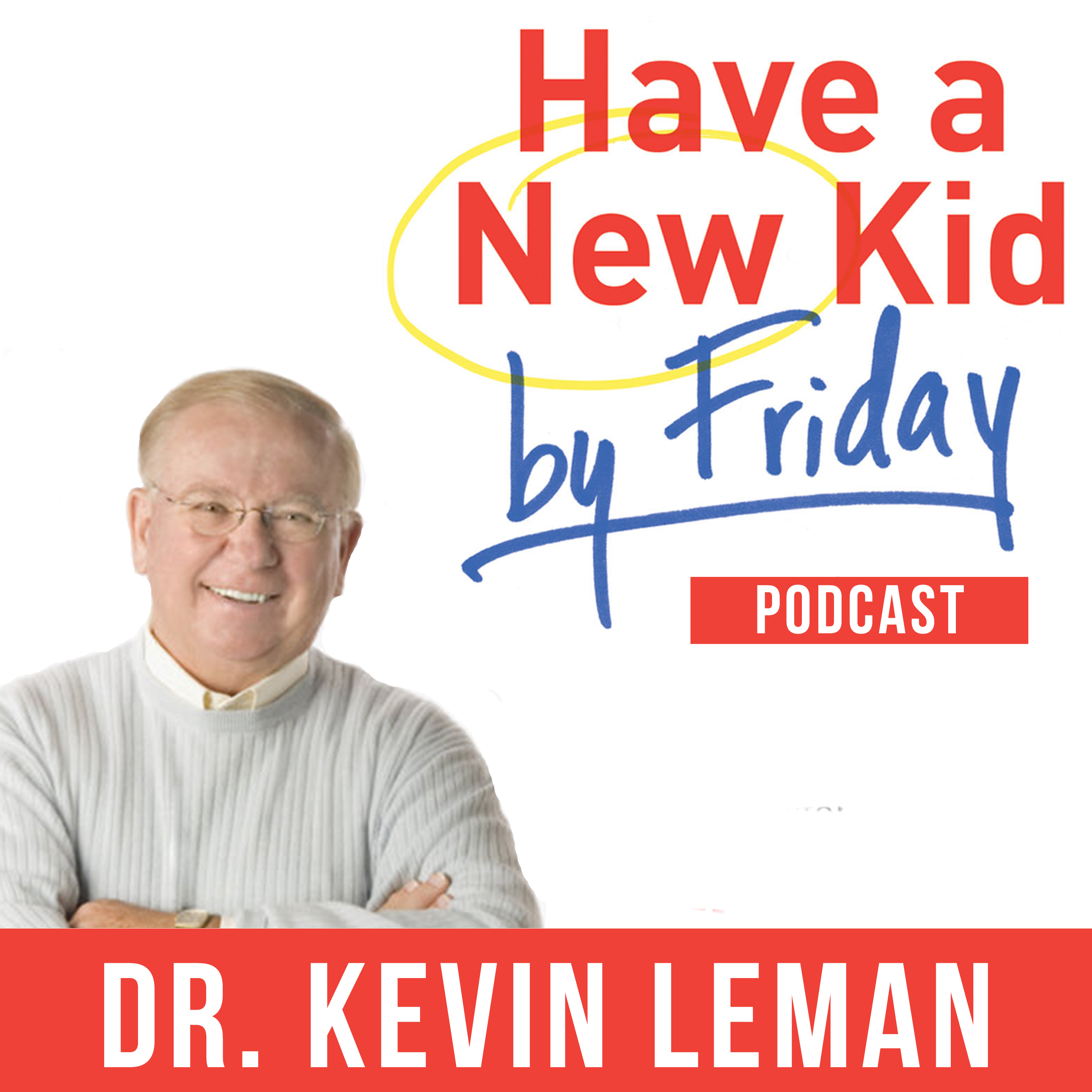 Have a New Kid by Friday with Dr. Kevin Leman